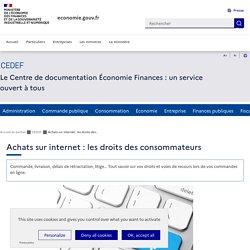 CEDEF - Achats sur internet : quels droits pour les consommateurs