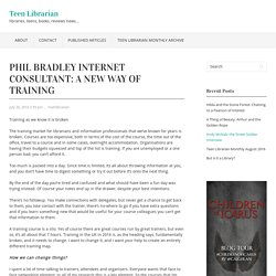 Phil Bradley Internet Consultant: a New Way of Training