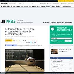 Le forum Internet Reddit va se contenter de cacher les contenus racistes