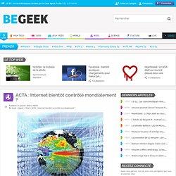 ACTA : Internet bientôt contrôlé mondialement ?