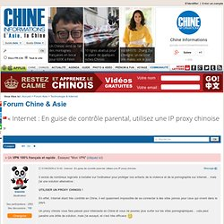 Internet : En guise de contrôle parental, utilisez une IP proxy chinoise ▷ Forum Chine & Asie