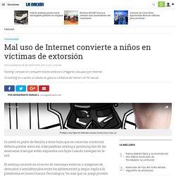 Mal uso de Internet convierte a niños en víctimas de extorsión