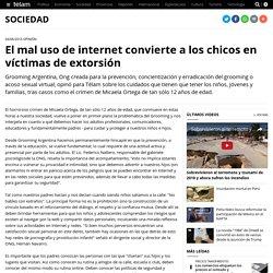 El mal uso de internet convierte a los chicos en víctimas de extorsión