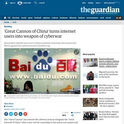 'Great Cannon of China' turns internet users into weapon of cyberwar