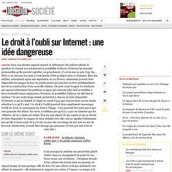 Le droit à l'oubli sur Internet : une idée dangereuse