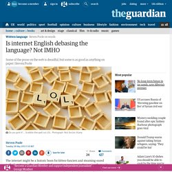 Is internet English debasing the language? Not IMHO