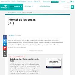 ¿Qué es Internet de las cosas (IoT)? - Definición en WhatIs.com