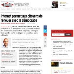 Internet permet aux citoyens de renouer avec la démocratie