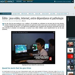 Édito : jeux vidéo, Internet, entre dépendance et pathologie