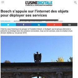 Bosch s'appuie sur l'internet des objets pour déployer ses services