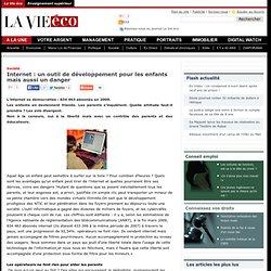 Internet : un outil de développement pour les enfants mais aussi un danger