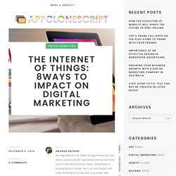 The Internet of Things: 8Ways to Impact on Digital Marketing