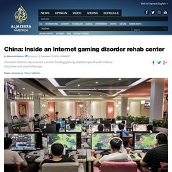 China: Inside an Internet gaming disorder rehab center