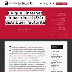 Ce que l'internet n'a pas réussi (3/4) : distribuer l'autorité