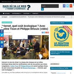 Internet, quel coût écologique ? Avec Coline Tison et Philippe Bihouix (vidéo)