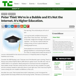 Peter Thiel: We're in a Bubble and It's Not the Internet. It's Higher Education.