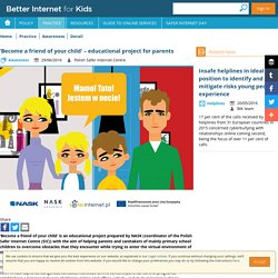 Better Internet for Kids - 'Become a friend of your child' – educational project for parents