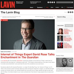 Internet of Things Expert David Rose Talks Enchantment in The Guardian