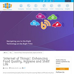 'Internet of Things': Enhancing Food Quality, Hygiene and Shelf Life