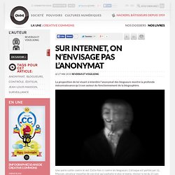 Sur Internet, on n'envisage pas l'anonymat » Article » owni.fr,