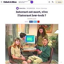 Internet est mort, vive l'internet low-tech ?