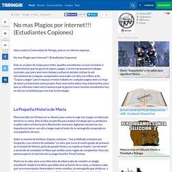 Taringa - No mas Plagios por internet!!! (Estudiantes Copiones)