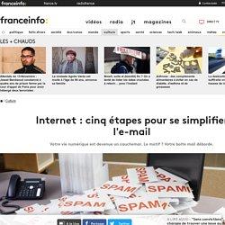 Internet : cinq étapes pour se simplifier l'e-mail