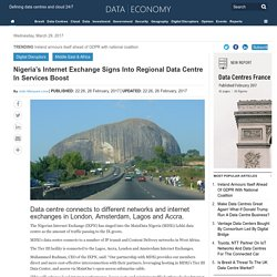 Nigeria's Internet Exchange signs into regional data centre in services boost - Data Economy