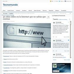 50 sitios útiles en la Internet que no sabías que existían