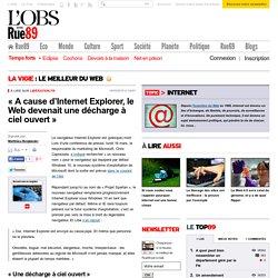 «A cause d'Internet Explorer, le Web devenait une décharge à ciel ouvert»