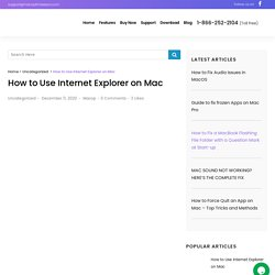 How to Use Internet Explorer on Mac (Easy Steps)
