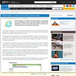 Internet Explorer : une faille ouvre la voie à du phishing vicieux