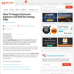 How To Support Internet Explorer and Still Be Cutting Edge - Smashing Magazine