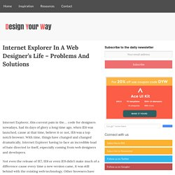Internet Explorer In A Web Designer's Life – Problems And Solutions | Design your way