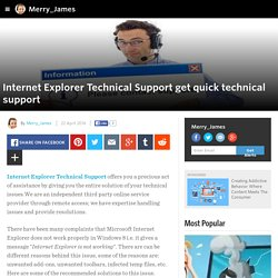 Merry_James - Internet Explorer Technical Support get quick technical support