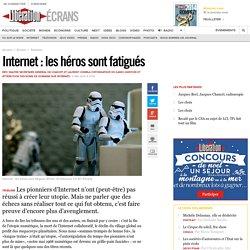 Internet : les héros sont fatigués