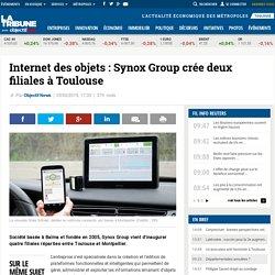 Internet des objets : Synox Group crée deux filiales à Toulouse