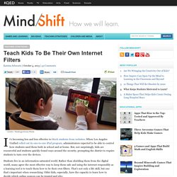 Teach Kids To Be Their Own Internet Filters