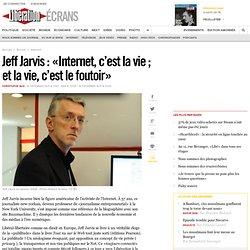 Jeff Jarvis : «Internet, c'est la vie ; et la vie, c'est le foutoir»