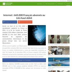 Internet : 665.000 Français abonnés au très haut débit
