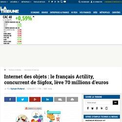 Internet des objets : le français Actility, concurrent de Sigfox, lève 70 millions d'euros