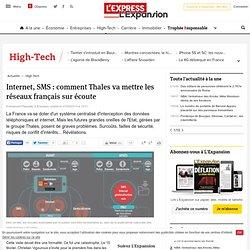Internet, SMS : comment Thales va mettre les réseaux français sur écoute