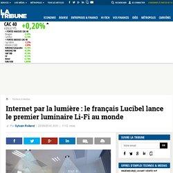 Internet par la lumière: le français Lucibel lance le premier luminaire Li-Fi au monde