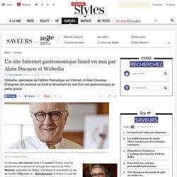 Doc 4: Un site Internet gastronomique lancé en mai par Alain Ducasse et Webedia