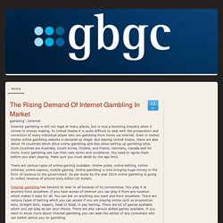 The Rising Demand Of Internet Gambling In Market