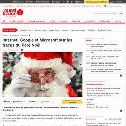 Internet. Google et Microsoft sur les traces du Père Noël