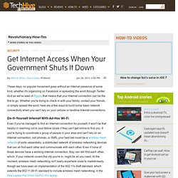 Get Internet Access When Your Government Shuts It Down