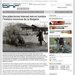 Une plate-forme Internet met en lumière l'histoire inconnue de la Bulgarie - Histoire
