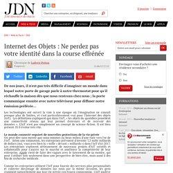 Internet des Objets : Ne perdez pas votre identité dans la course effrénée