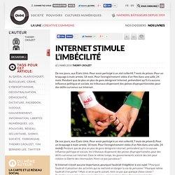 Internet stimule l'imbécilité